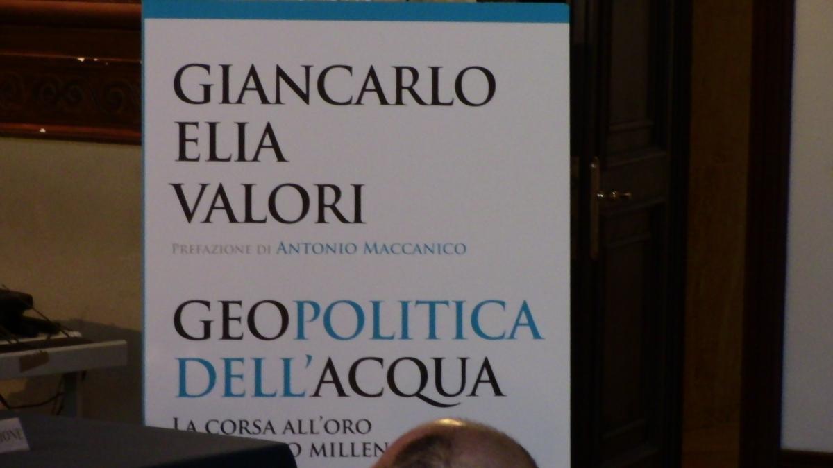Giancarlo Elia Valori - GEOPOLITICA DELL' ACQUA - La Corsa all'Oro del Nuovo Millennio. In omaggio alla Giornata Mondiale dell'Acqua del 22 marzo, voluta dal 1992 dall'ONU.