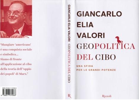 GEOPOLITICA DEL CIBO - Una Sfida Per Le Grandi Potenze. Giancarlo Elia Valori