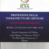 """Fondazione ICSA : Nostro Reportage del Convegno del 18 giugno 2013 """"Protezione delle Infrastrutture Critiche. Le Telecomunicazioni"""""""